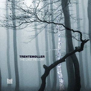 Trentemoller – The Last Resort